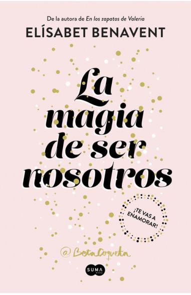 La magia de ser nosotros (Bilogía...