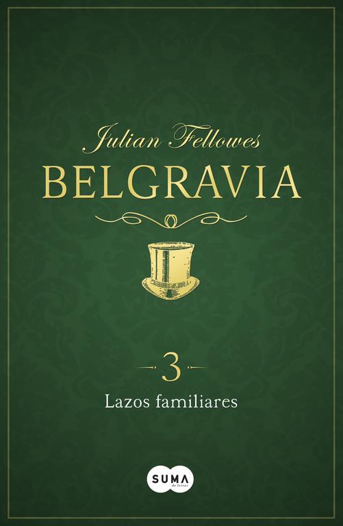 Lazos familiares (Belgravia 3)