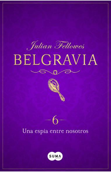 Una espía entre nosotros (Belgravia 6)