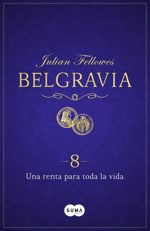 Una renta para toda la vida (Belgravia 8)