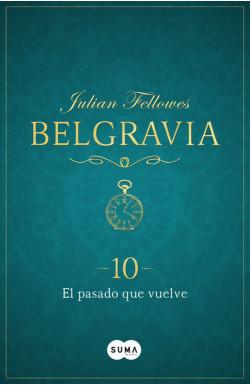 El pasado que vuelve (Belgravia 10)
