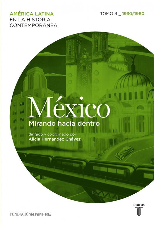 México. Mirando hacia dentro. Tomo 4 (1930-1960)