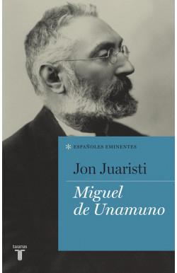 Miguel de Unamuno (Colección Españoles Eminentes)