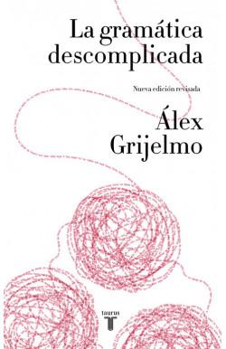 La gramática descomplicada (nueva edición revisada)