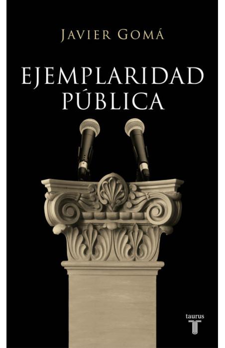 Ejemplaridad pública (edición conmemorativa con prólogo del autor)