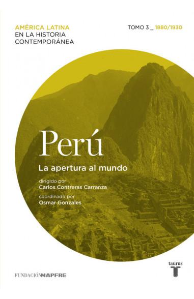 Perú. La apertura al mundo. Tomo 3...
