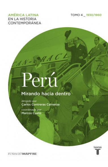 Perú. Mirando hacia dentro. Tomo 4...
