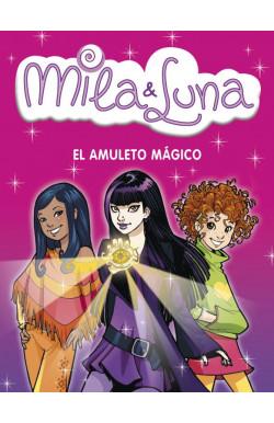 El amuleto mágico (Mila & Luna 3)