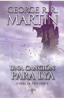 Una canción para Lya (Biblioteca George R.R. Martin)