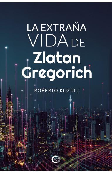 La extraña vida de Zlatan Gregorich