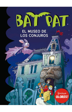 El museo de los conjuros (Bat Pat. Olores 4)