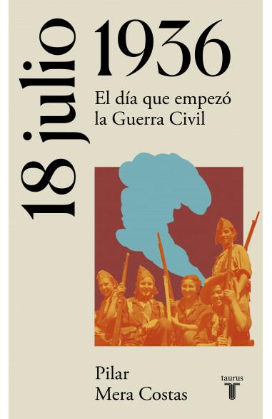 18 de julio de 1936. Hacia la Guerra...
