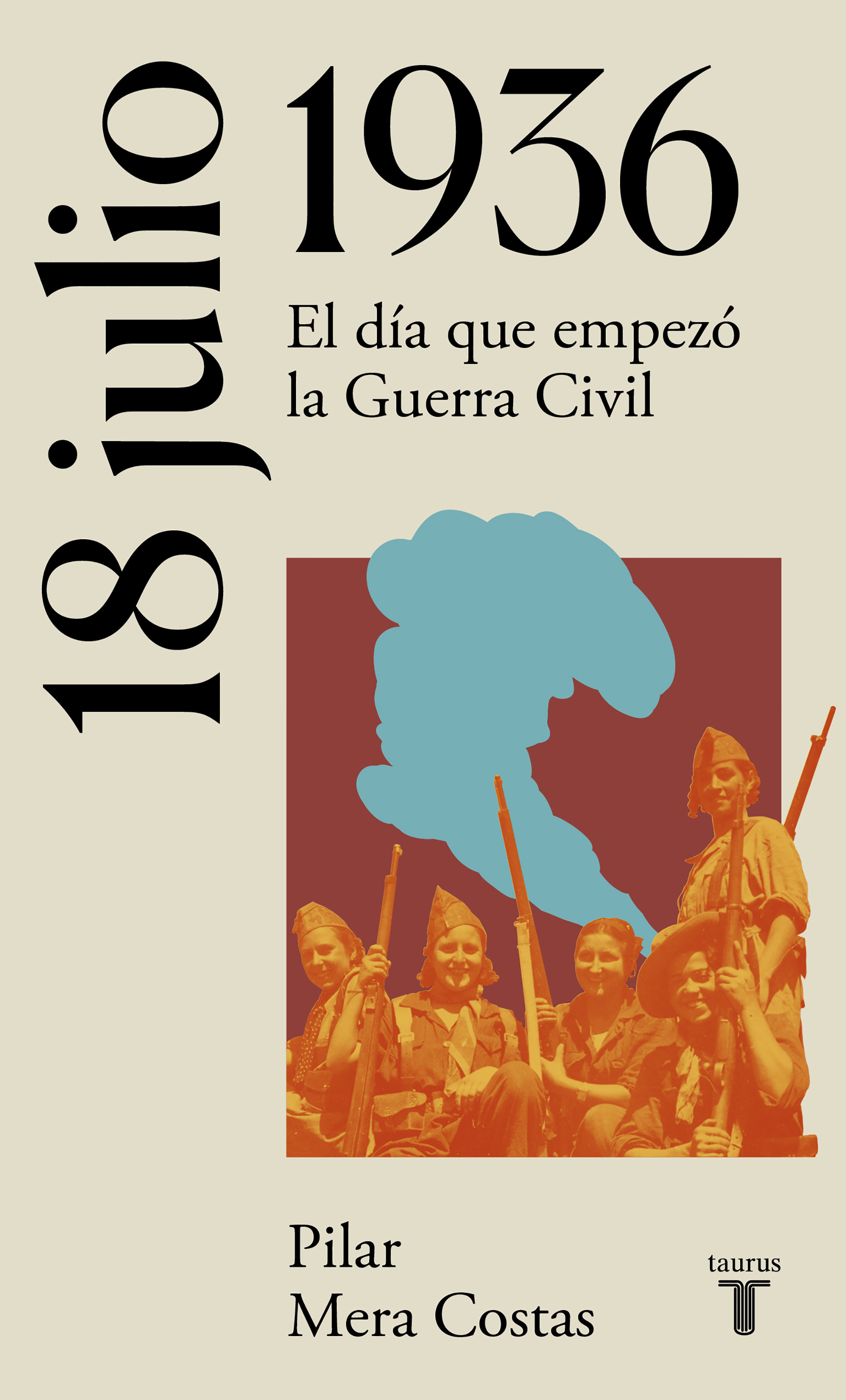 18 de julio de 1936. Hacia la Guerra Civil española