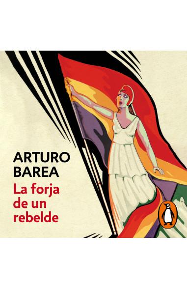 La forja de un rebelde (La forja   La...