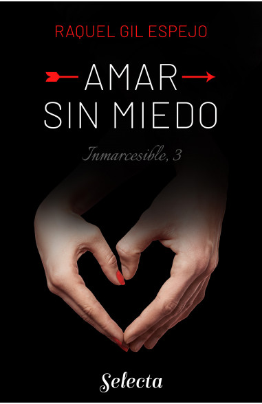 Amar sin miedo (Trilogía Inmarcesible 3)