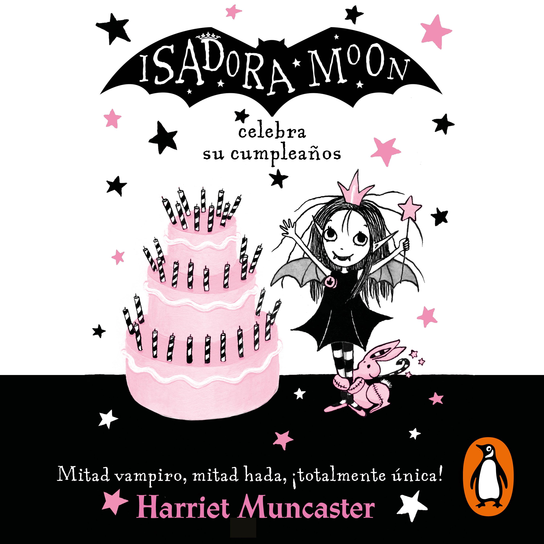 Isadora Moon celebra su cumpleaños (Isadora Moon 3)