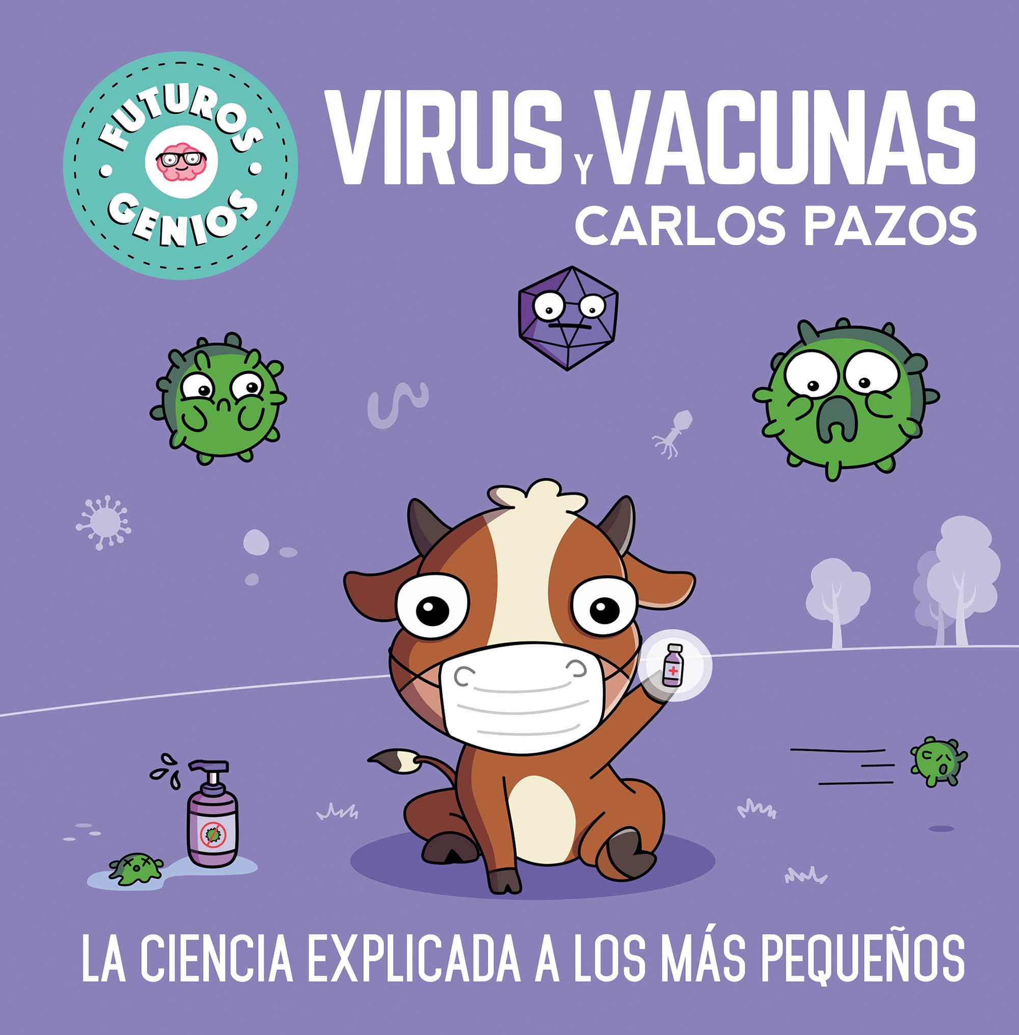 Virus y vacunas (Futuros Genios 6)