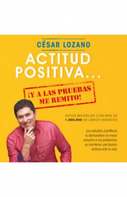 Actitud positiva... ¡y a las pruebas me remito!