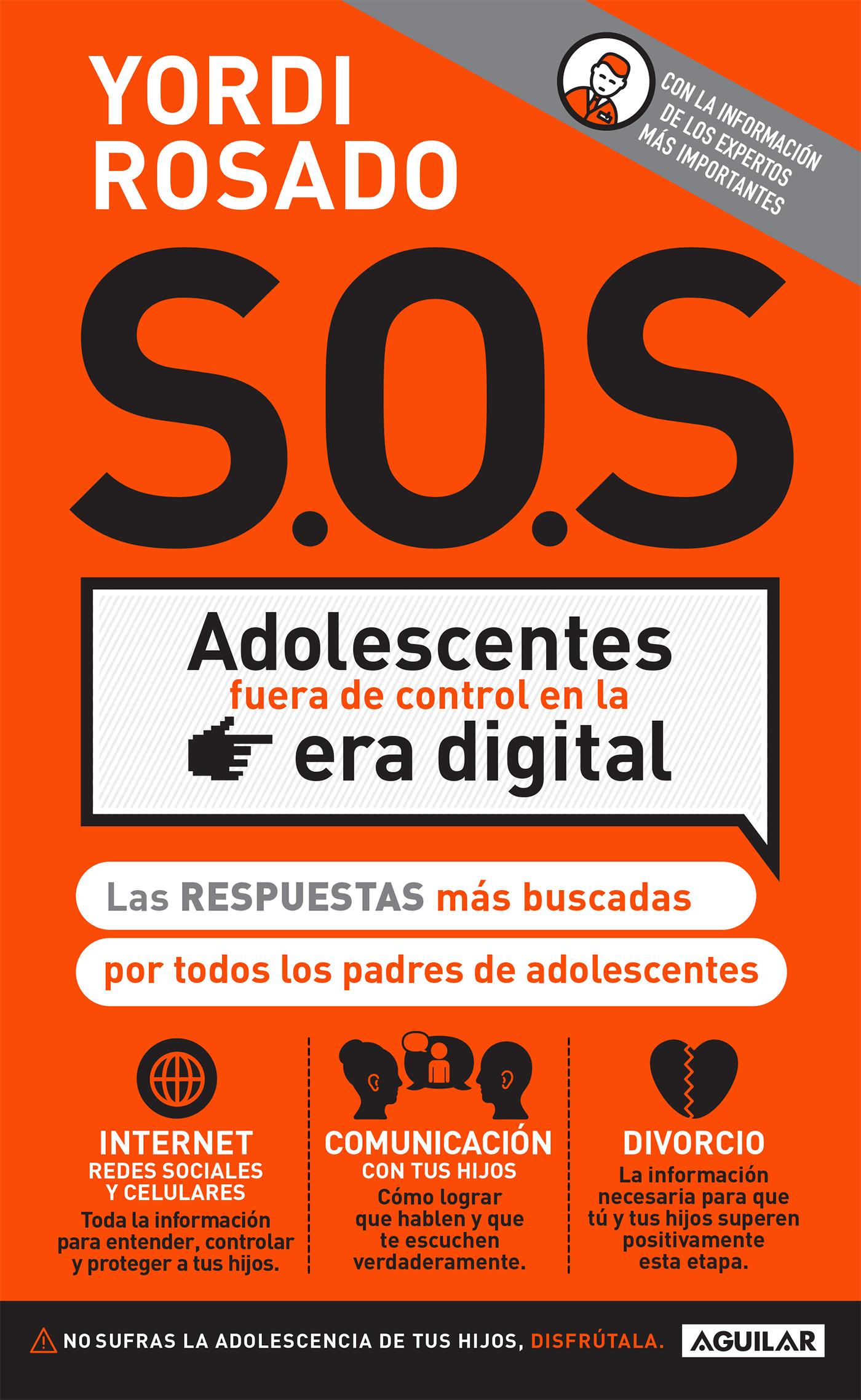 S.O.S Adolescentes fuera de control en la era digital