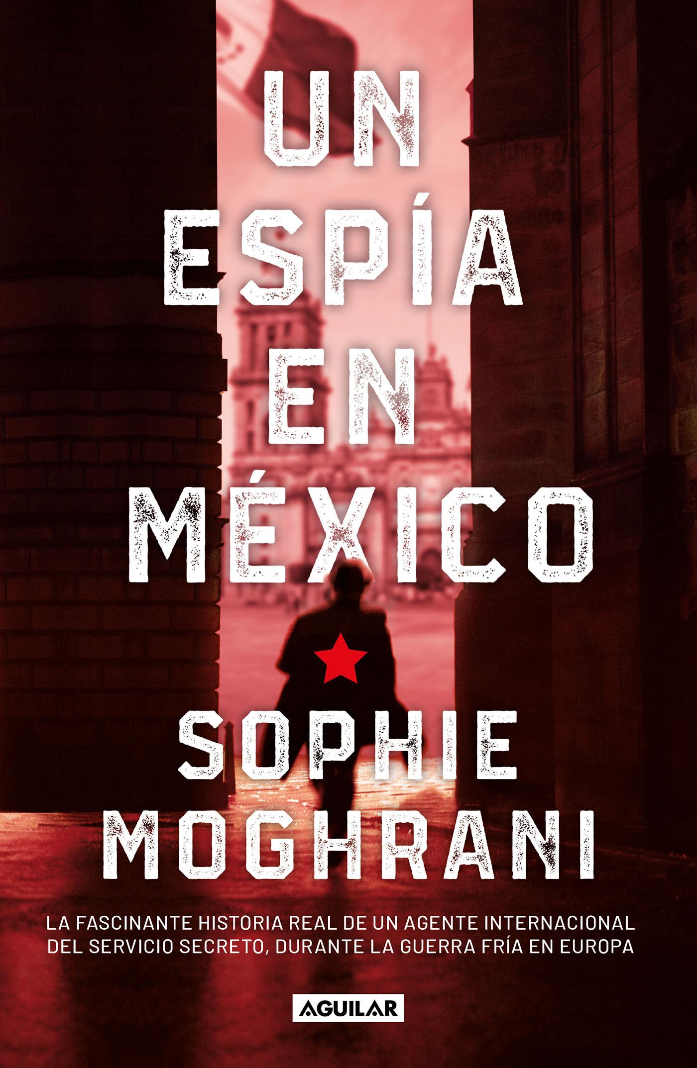 Un espía en México