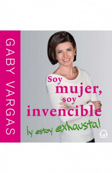 Soy mujer, soy invencible ¡y estoy...