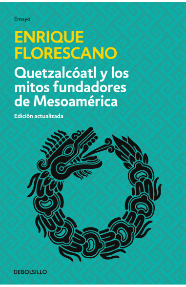 Quetzalcóatl y los mitos fundadores...