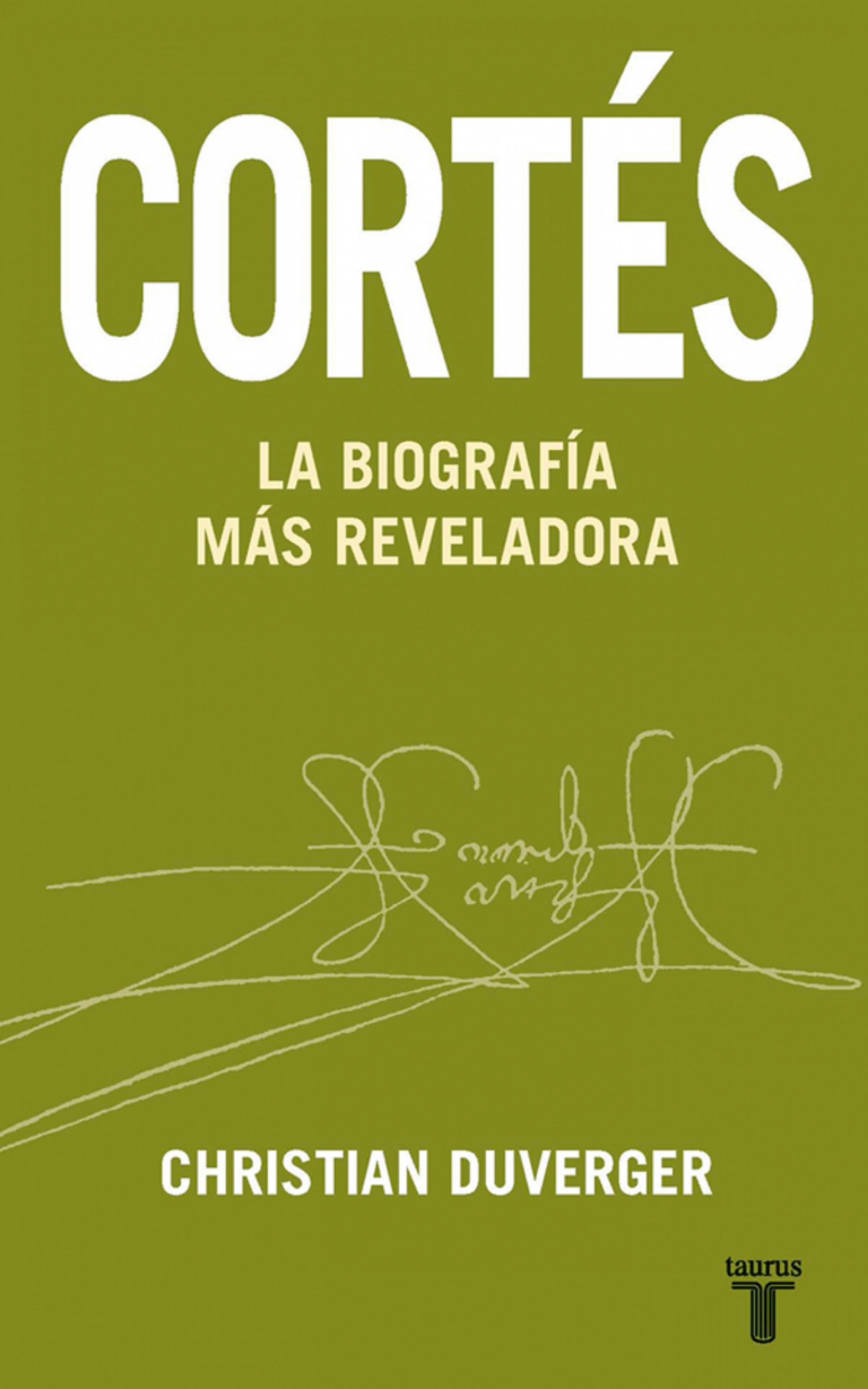 Cortés. La biografía más reveladora