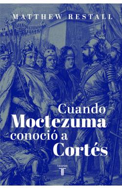 Cuando Moctezuma conoció a...