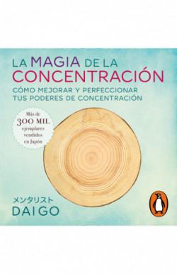 La magia de la concentración
