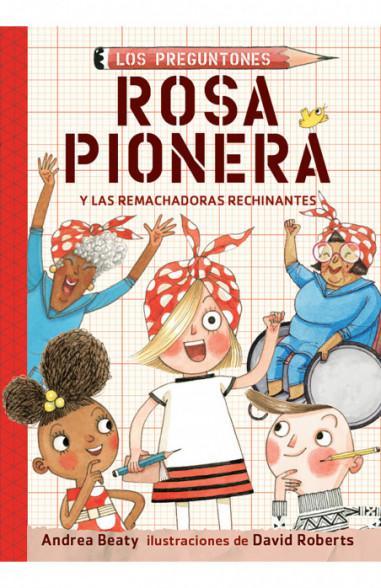 Rosa Pionera y las Remachadoras...