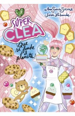 Súper Clea 2 ¡Que se funde el planeta! (Serie Súper Clea 2)