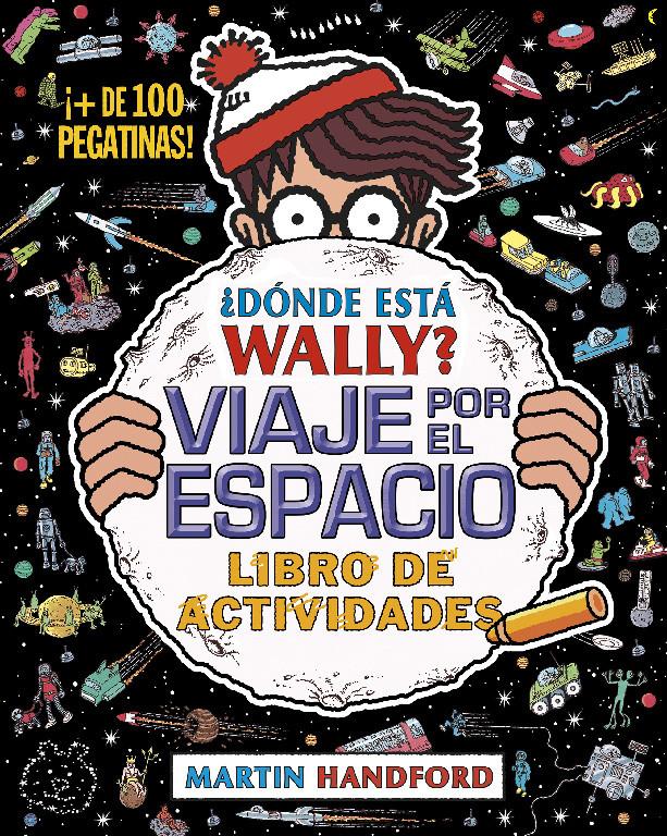 ¿Dónde está Wally? Viaje por el espacio. Libro de actividades (Colección ¿Dónde está Wally?)