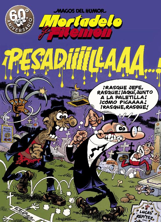 Mortadelo y Filemón. ¡Pesadiiilaaaa! (Magos del Humor 58)