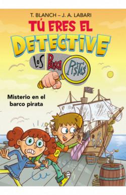 Tú eres el detective con Los Buscapistas 2. Misterio en el barco pirata (Tú eres el detective con Los Buscapistas 2)