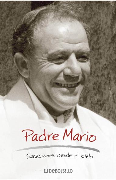 Padre Mario. Sanaciones desde el cielo