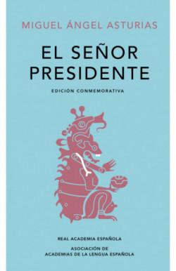 El Señor Presidente...
