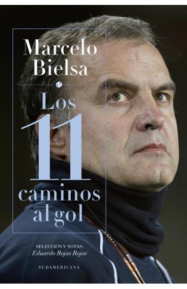 Marcelo Bielsa. Los 11 caminos al gol