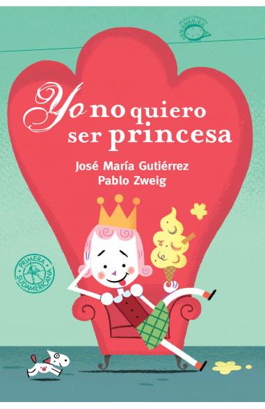 Yo no quiero ser princesa (ebook...