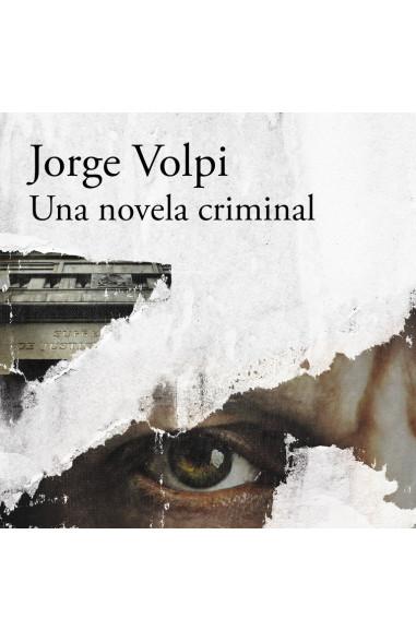 Una novela criminal (Premio Alfaguara...