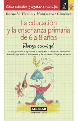 La educación y la enseñanza primaria de 6 a 8 años (Cómo entender y ayudar a tus hijos 2)