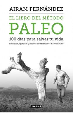 El libro del método Paleo:...