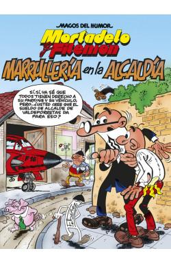 Mortadelo y Filemón. Marrullería en la alcaldía (Magos del Humor 139)