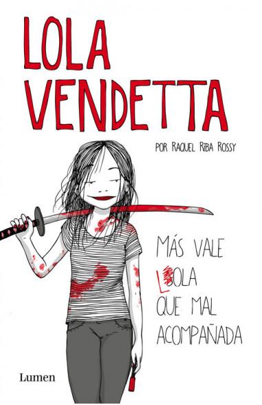 Lola Vendetta. Más vale Lola que mal...