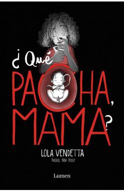 Lola Vendetta. ¿Qué pacha,...