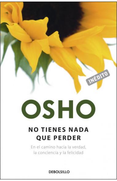 No tienes nada que perder (OSHO habla...