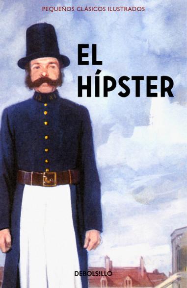 El Hípster (Pequeños Clásicos...