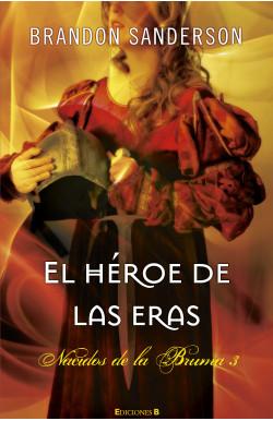 Nacidos Bruma 3-El Heroe De...