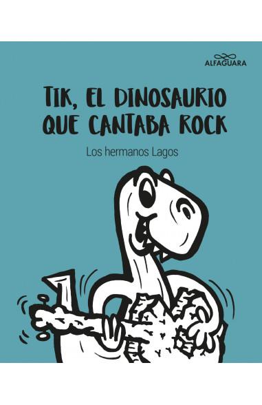 Tik, el dinosaurio que cantaba rock
