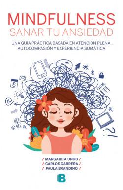 Mindfulness. Sanar tu ansiedad