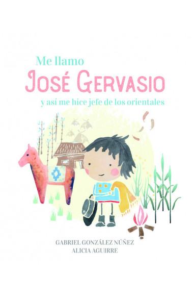 Me llamo José Gervasio y así me hice...